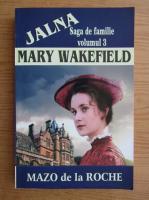 Anticariat: Mazo de la Roche - Mary Wakefield. Jalina (volumul 3)