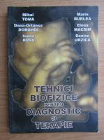 Mihai Toma - Tehnici biofizice pentru diagnostic si terapie