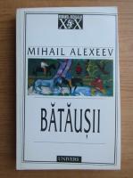 Anticariat: Mihail Alexeev - Batausii