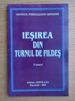 Monica Pericleanu Grigore - Iesirea din turnul de fildes