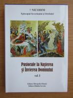 Nicodim - Pastorale la Nasterea si Invierea Domnului (volumul 1)