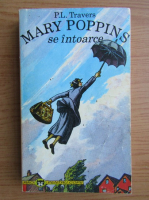 P. L. Travers - Mary Poppins se intoarce