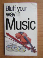 Anticariat: Peter Gammond - Bluff your way in music