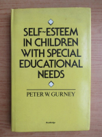 Peter W. Gurney - Self-esteem in children with special educational needs