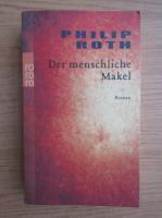 Anticariat: Philip Roth - Der menschliche Makel