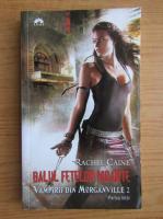 Anticariat: Rachel Caine - Vampirii din Morganville 2. Balul fetelor moarte (volumul 1)