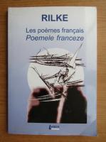 Anticariat: Rainer Maria Rilke - Poemele franceze (editie bilingva)