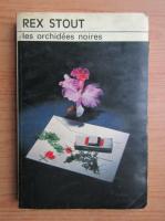 Anticariat: Rex Stout - L'Homme aux orchidees. Les orchidees noires