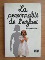 Roger Mucchielli - La personnalite de l'enfant