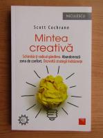 Scott Cochrane - Mintea creativa