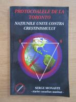 Anticariat: Serge Monaste - Protocolul de la Toronto