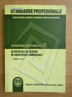 Anticariat: Standardul profesional nr. 23. Activitatea de cenzor in societatile comerciale