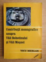 Vicu Merlan - Contributii monografice asupra Vaii Bohotinului si Vaii Mosnei