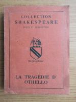 Anticariat: William Shakespeare - La tragedie d'Othello (1947)