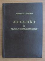 Anticariat: Adrian Ionescu - Actualitati in practica chimioterapiei psihiatrice
