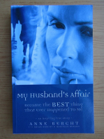 Anticariat: Anne Bercht - My husband's affair