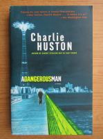 Anticariat: Charlie Huston - A dangerous man