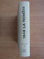 Anticariat: Cornelia Bodea - 1848 la romani. O istorie in date si marturii (volumul 1)