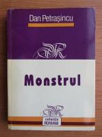 Anticariat: Dan Petrasincu - Monstrul