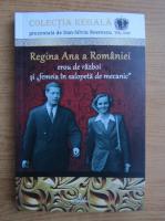 Dan Silviu Boerescu - Regina Ana a Romaniei. Erou de razboi si femeia in salopeta de mecanic (volumul 22)