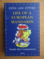 Anticariat: Derk Jan Eppink - Life of a european mandarin