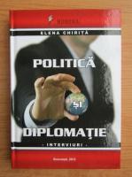 Anticariat: Elena Chirita - Politica si diplomatie