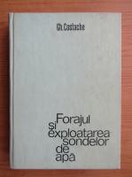 Gheorghe Costache - Forajul si exploatarea sondelor de apa