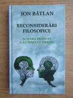 Ion Batlan - Reconsiderari filosofice