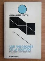 Anticariat: John Cowper Powys - Une philosophie de la solitude