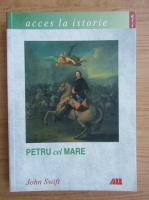 Anticariat: John Swift - Petru cel Mare