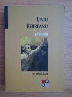 Anticariat: Liviu Rebreanu - Rascoala (volumul 1)