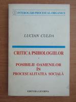 Anticariat: Lucian Culda - Critica psihologilor. Posibilii oamenilor in procesualitatea sociala