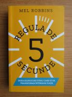 Mel Robbins - Regula de 5 secunde