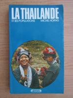 Anticariat: Michel Hoang - La Thailande et ses populations