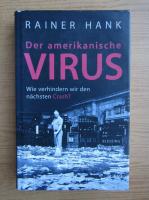 Anticariat: Rainer Hank - Der amerikanische virus