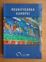 Reunificarea Europei. Curaj antitotalitar si reinnoire politica