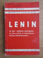 Vladimir Ilici Lenin - Ce sunt prietenii poporului si cum lupta ei impotriva social-democratilor?