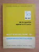 Anticariat: 50 de ani de la aparitia operei lui V. I. Lenin. Materialism si empiriocriticism