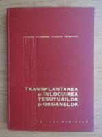 Anticariat: A. N. Filatov - Transplantarea si inlocuirea tesuturilor si organelor