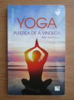Ally Hamilton - Yoga. Puterea de vindecare