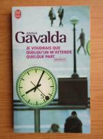Anna Gavalda - Je voudrais que quelqu'un m'attende quelque part