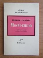 Anticariat: Arnaldo Calveyra - Moctezuma