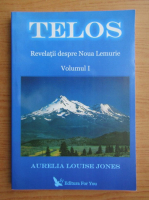 Anticariat: Aurelia Louise Jones - Telos (volumul 1)