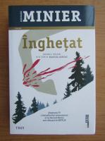 Anticariat: Bernard Minier - Inghetat