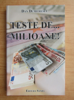 Anticariat: Dan Dumitrescu - Teste de...milioane! 650 de intrebari de cultura generala