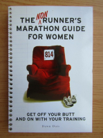 Anticariat: Dawn Dais - The non runner's marathon guide for women