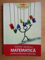 Dumitru Savulescu - Matematica pentru evaluarea nationala