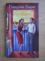 Francoise Sagan - Aimez-vous Brahms