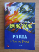 Irving Stone - Viata lui Freud, volumul 2. Paria