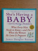 Anticariat: James Douglas Barron - She's having a baby and i'm having a breakdown